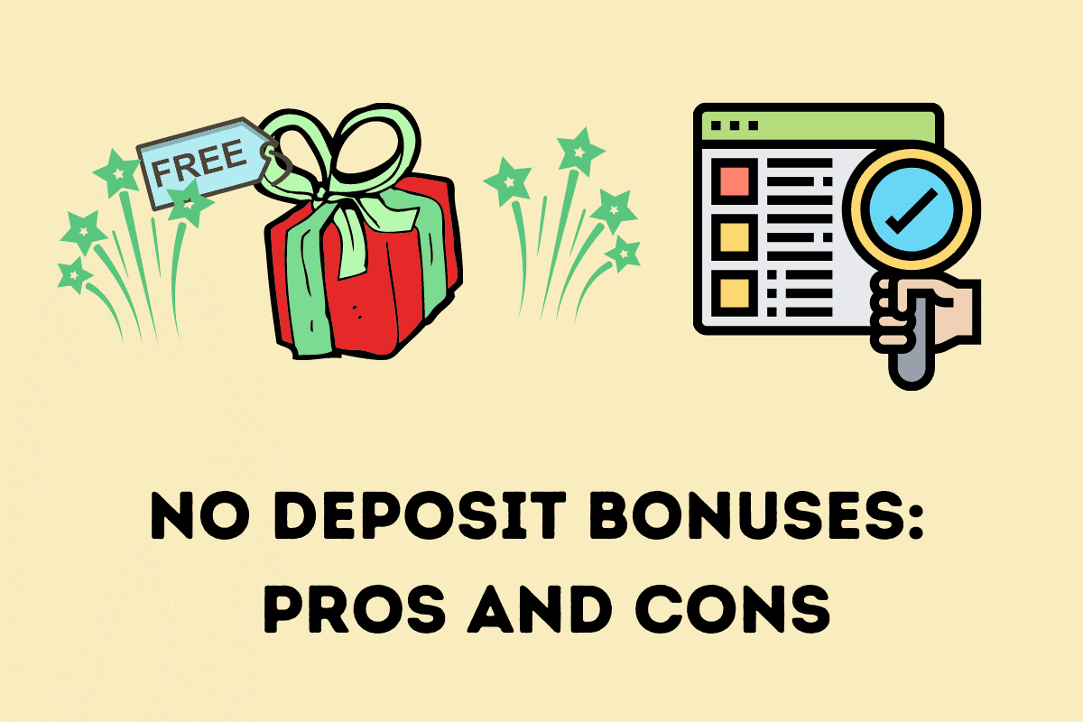 No Deposit Bonuses: Pros And Cons